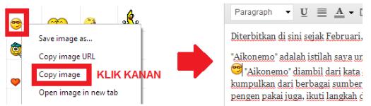 """Klik kanan pada gambar yang diinginkan, pilih menu untuk menyalin gambar, contoh: """"copy image"""" (tergantung browser), lalu tempatkan pada tulisan (paste)"""
